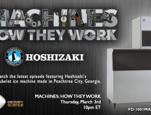 Hoshizaki Ice Machines premieres on Discovery Science Channel | March 3rd, 10pm ET